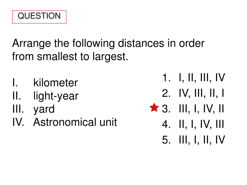 Arrange the following distances in order from smallest to largest.