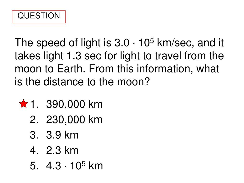 The speed of light is 3.0