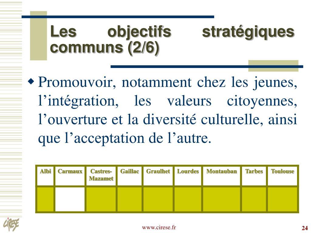 Les objectifs stratégiques communs (2/6)