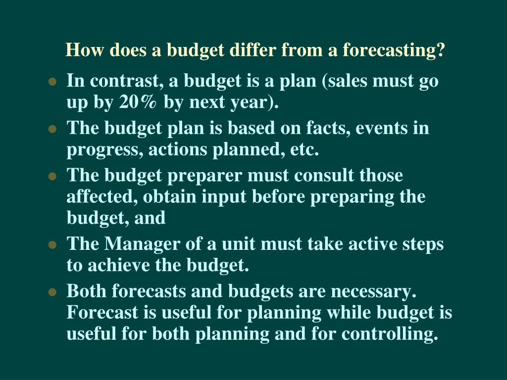 How does a budget differ from a forecasting?