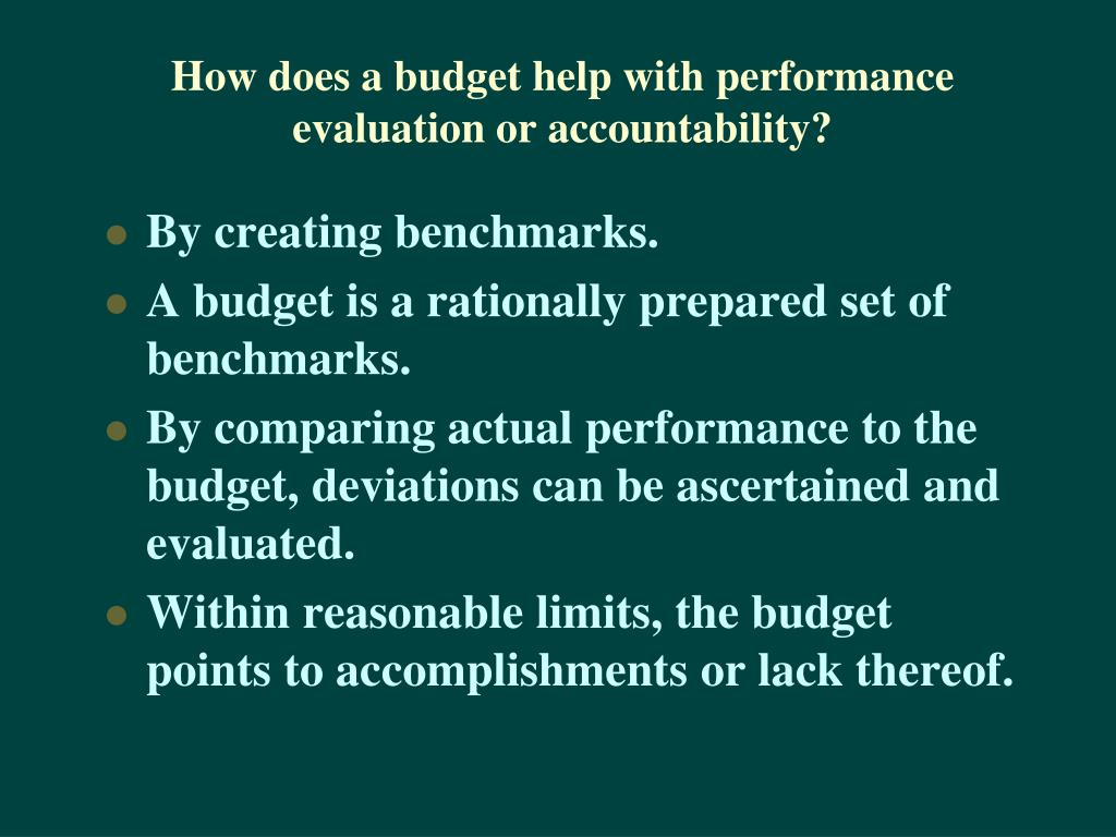 How does a budget help with performance evaluation or accountability?