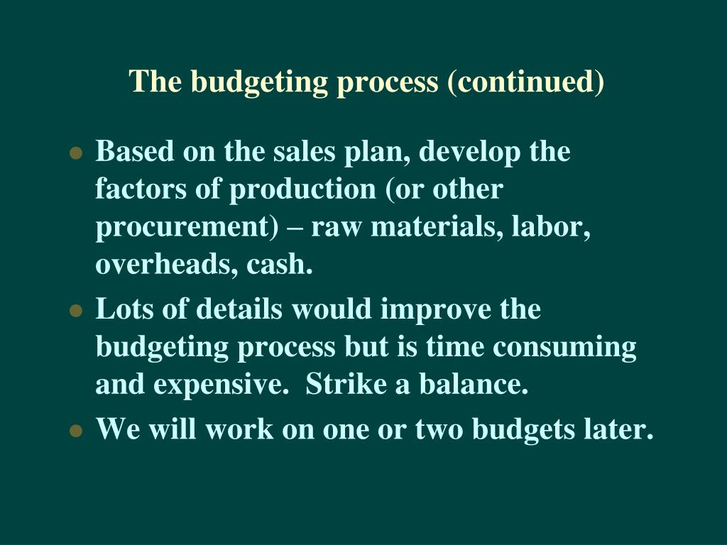 The budgeting process (continued)