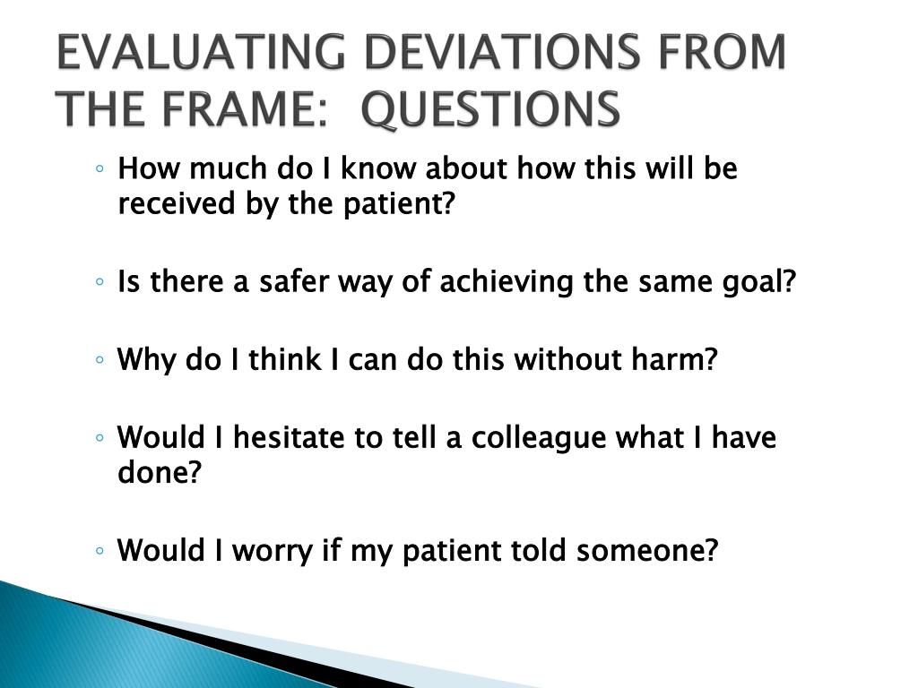 EVALUATING DEVIATIONS FROM THE FRAME:  QUESTIONS