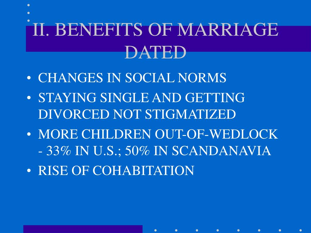 the benefits of marriage Most people take marriage lightly and think it's easy to survive a marriage in some countries, people also believe that marriage is a very commonplace ter.