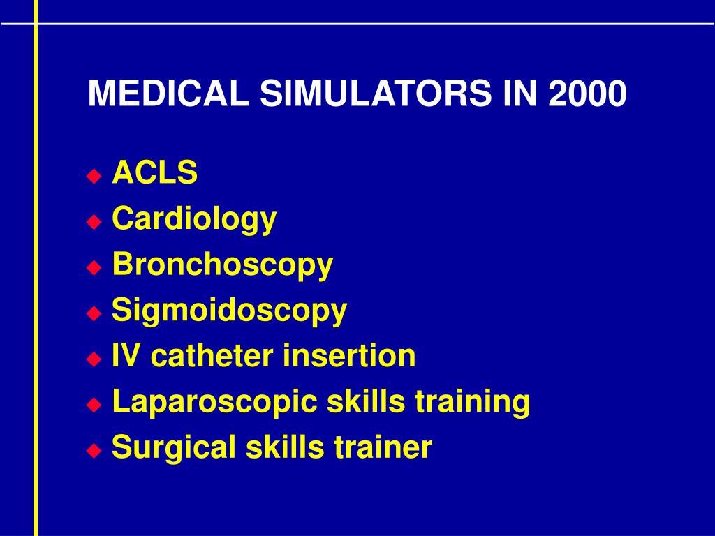 MEDICAL SIMULATORS IN 2000