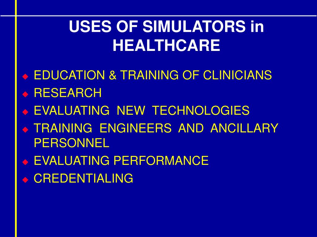 USES OF SIMULATORS in HEALTHCARE