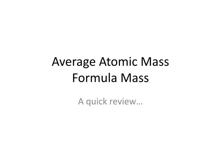ppt average atomic mass formula mass powerpoint