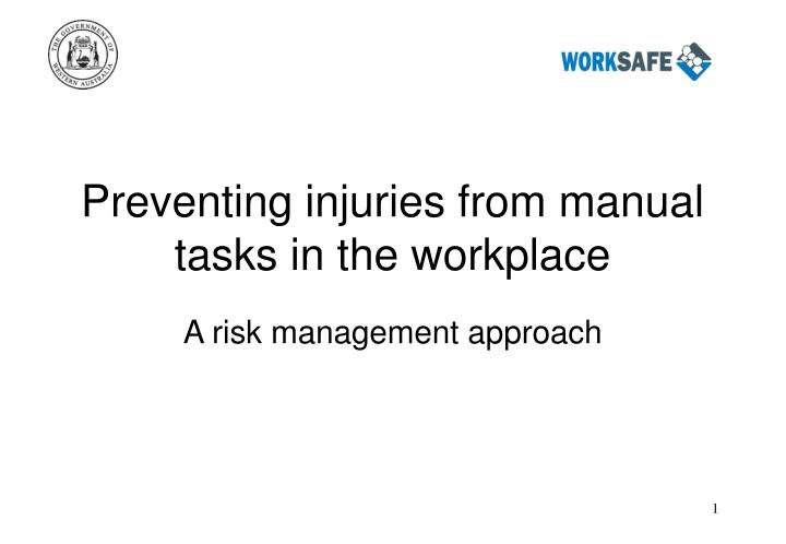 Preventing injuries from manual tasks in the workplace l.jpg