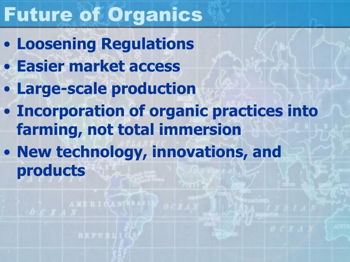 Future of Organics