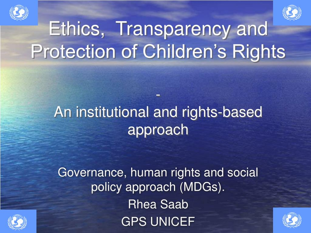 Ethics,  Transparency and Protection of Children's Rights