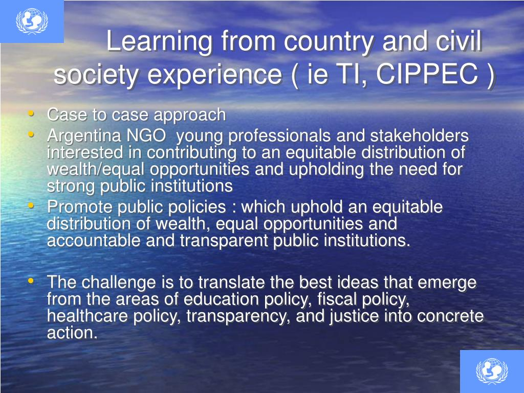 Learning from country and civil society experience ( ie TI, CIPPEC )