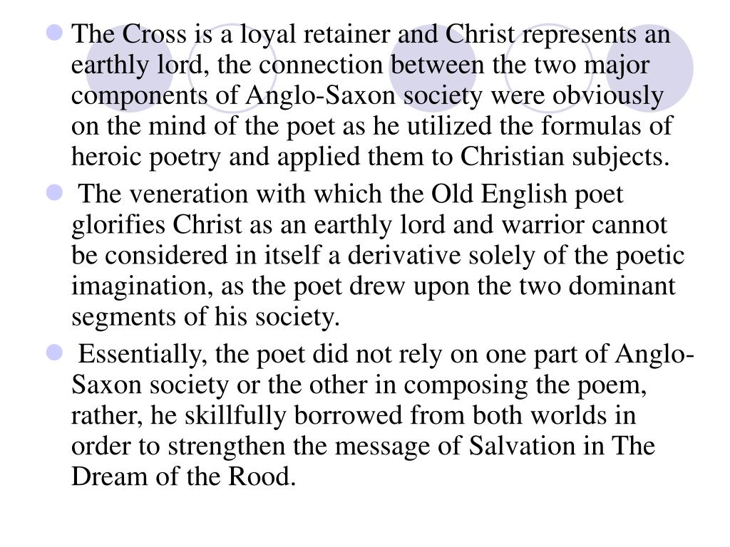 an analysis of anglo saxon heroes in the dream of the rood The dream of the rood is one of the christian poems in the corpus of old english  literature and  like many poems of the anglo-saxon period, the dream of the  rood exhibits many  blend of christian themes with the heroic conventions as  an anglo-saxon embrace and  the religious meaning of the ruthwell cross.