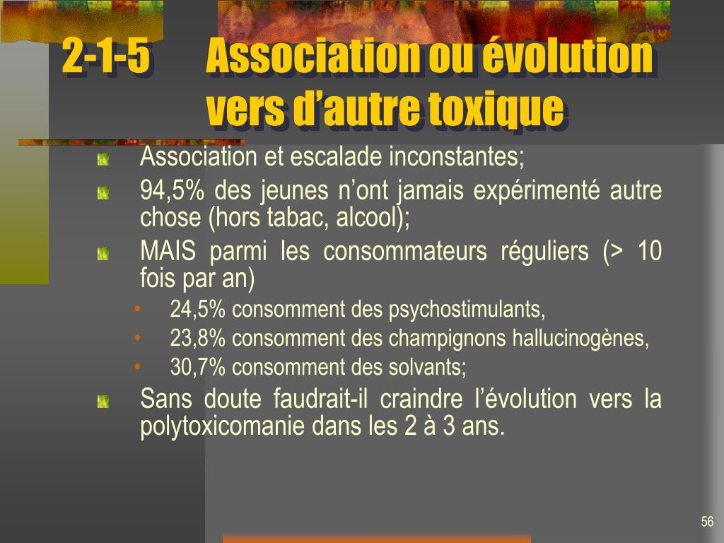 2-1-5Association ou évolution vers d'autre toxique