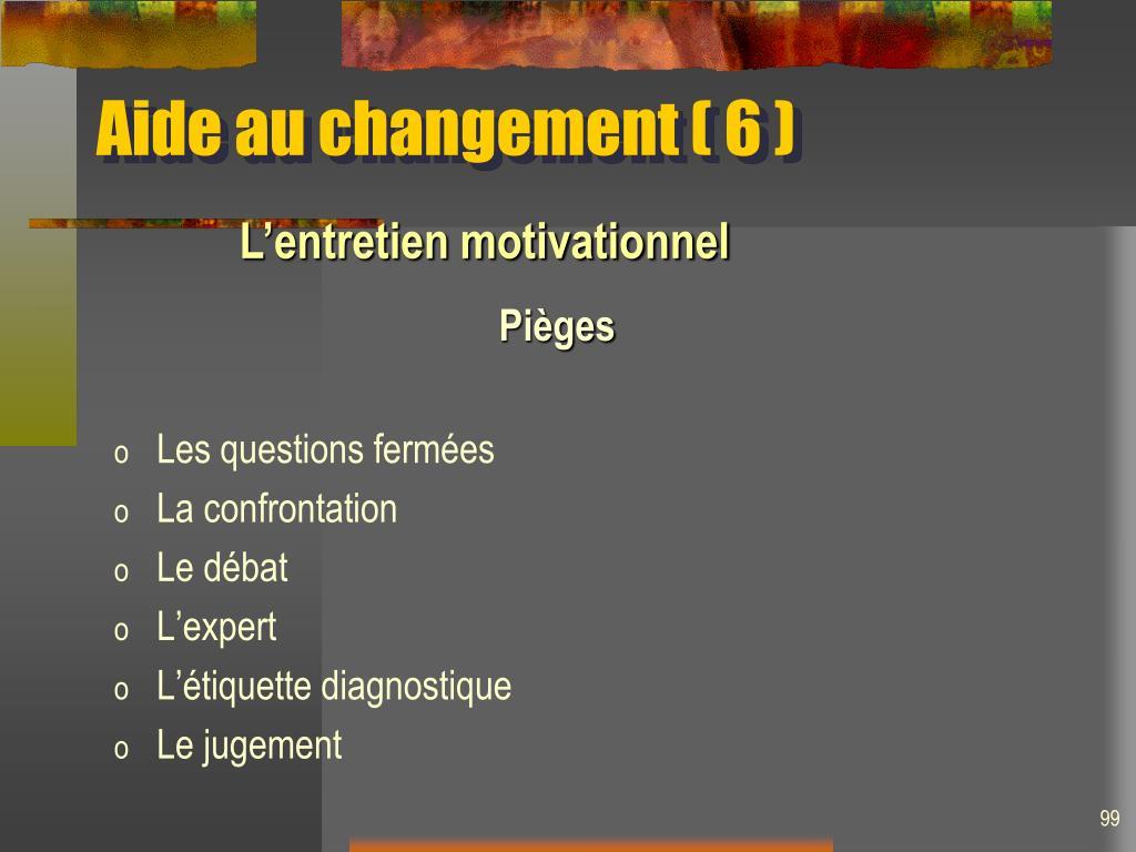 Aide au changement ( 6 )