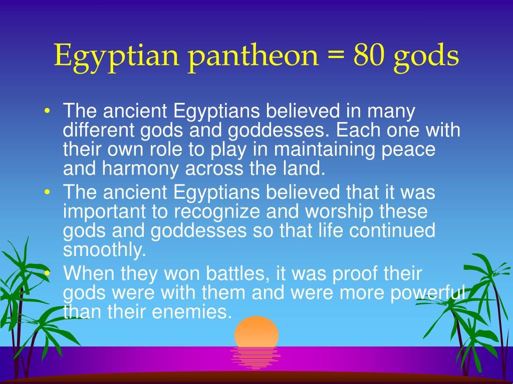 Egyptian pantheon = 80 gods