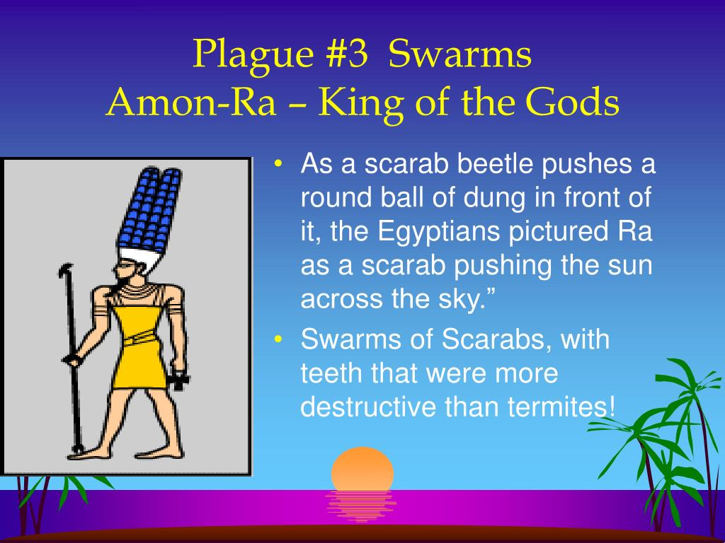 As a scarab beetle pushes a round ball of dung in front of it, the Egyptians pictured Ra as a scarab pushing the sun across the sky.""