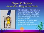 plague 3 swarms amon ra king of the gods