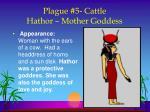 plague 5 cattle hathor mother goddess