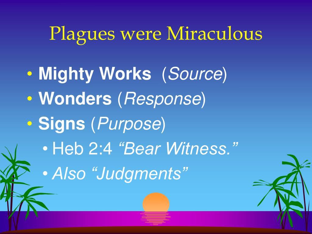 Plagues were Miraculous