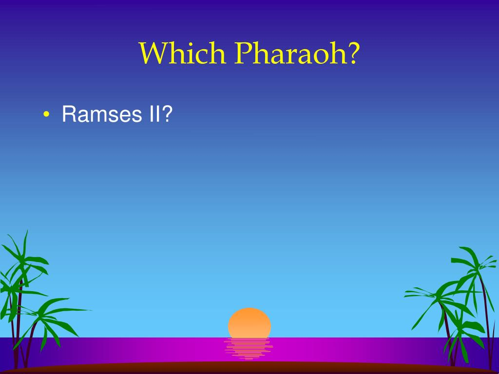 Which Pharaoh?