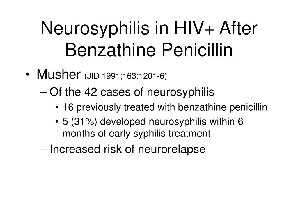 Neurosyphilis in HIV+ After Benzathine Penicillin