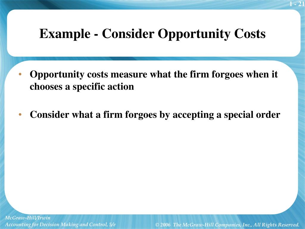 Example - Consider Opportunity Costs