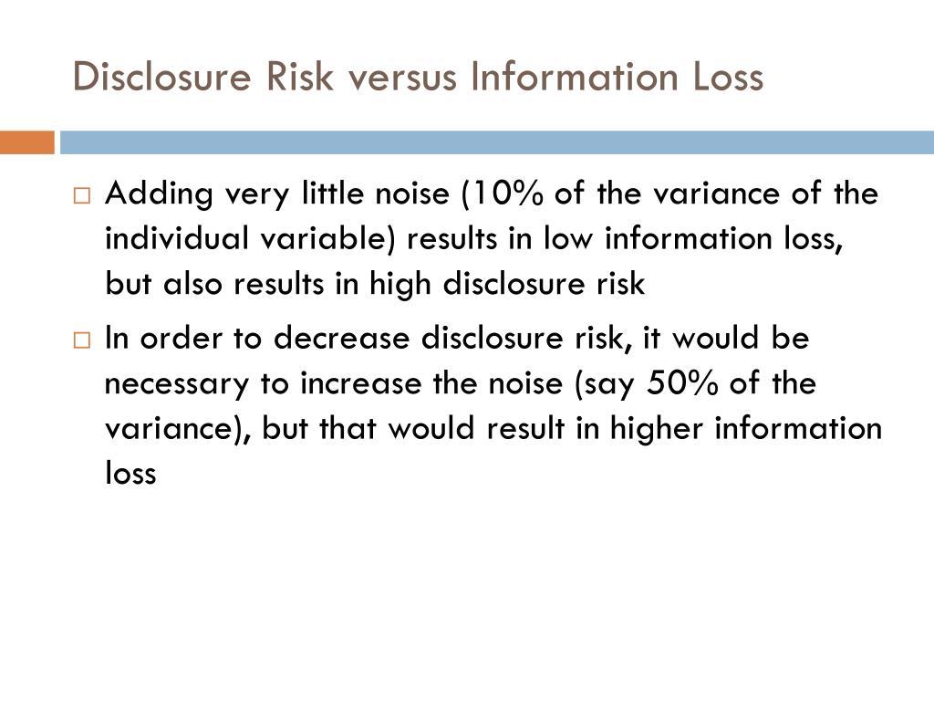 Disclosure Risk versus Information Loss