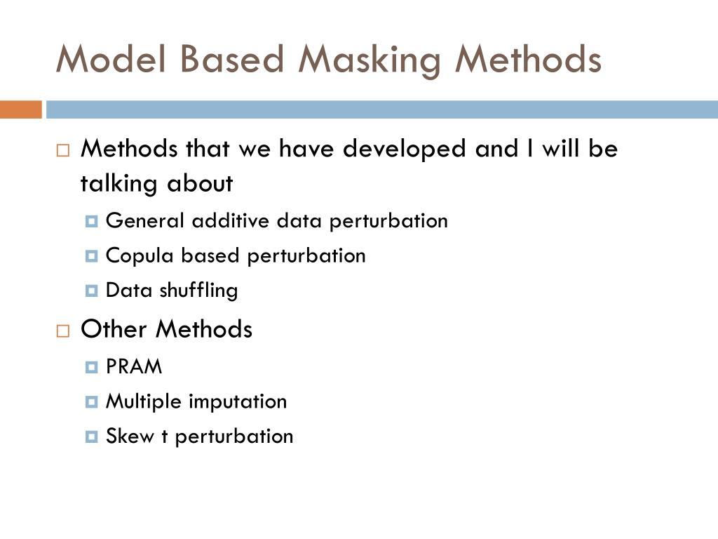 Model Based Masking Methods