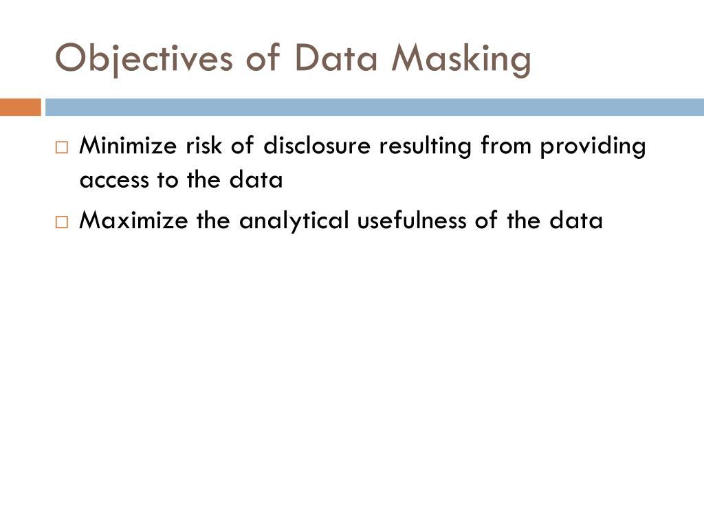 Objectives of Data Masking