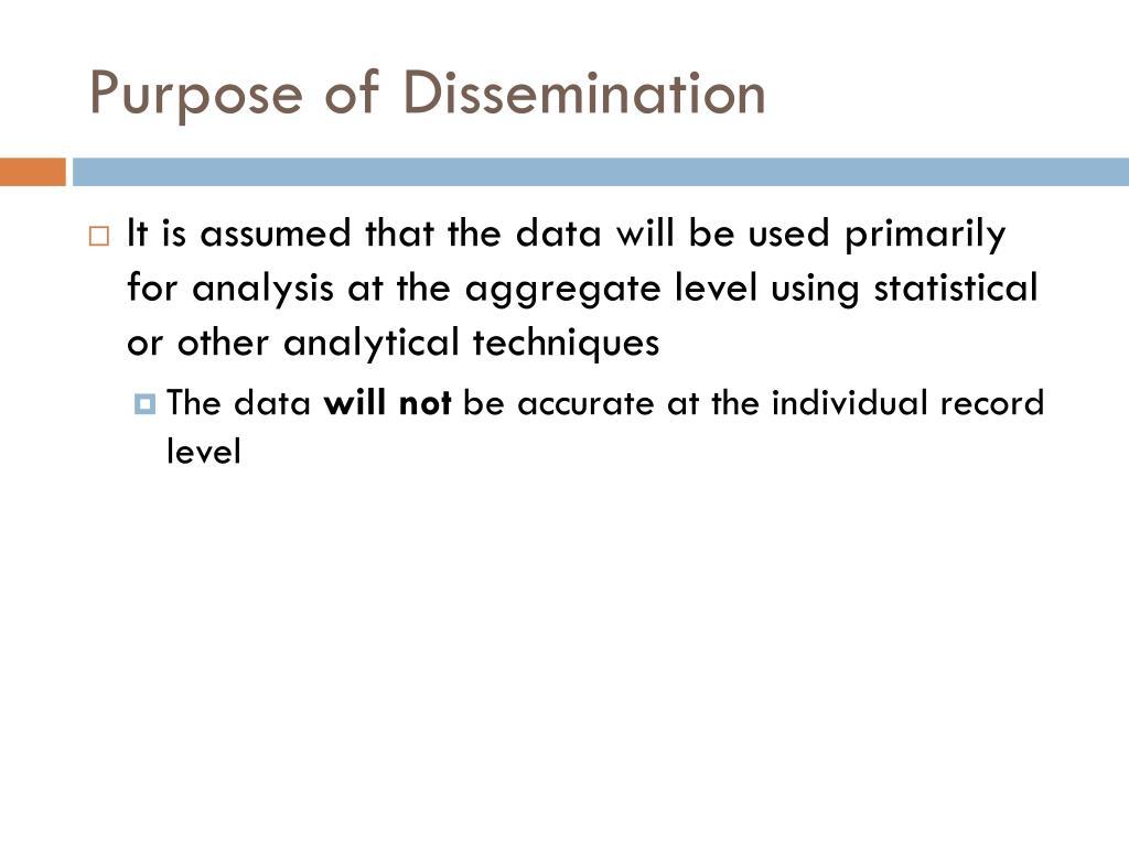 Purpose of Dissemination
