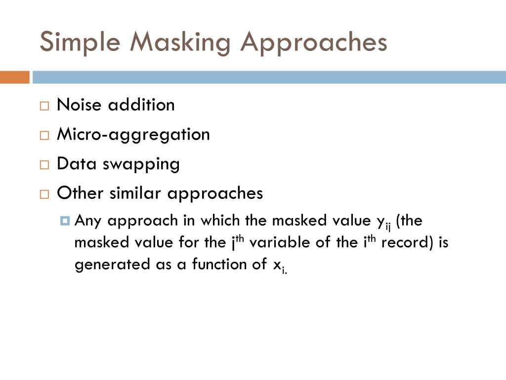 Simple Masking Approaches