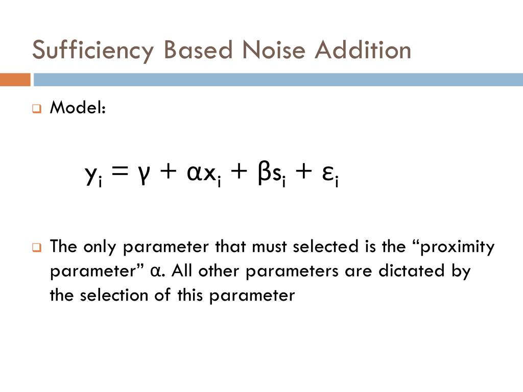 Sufficiency Based Noise Addition