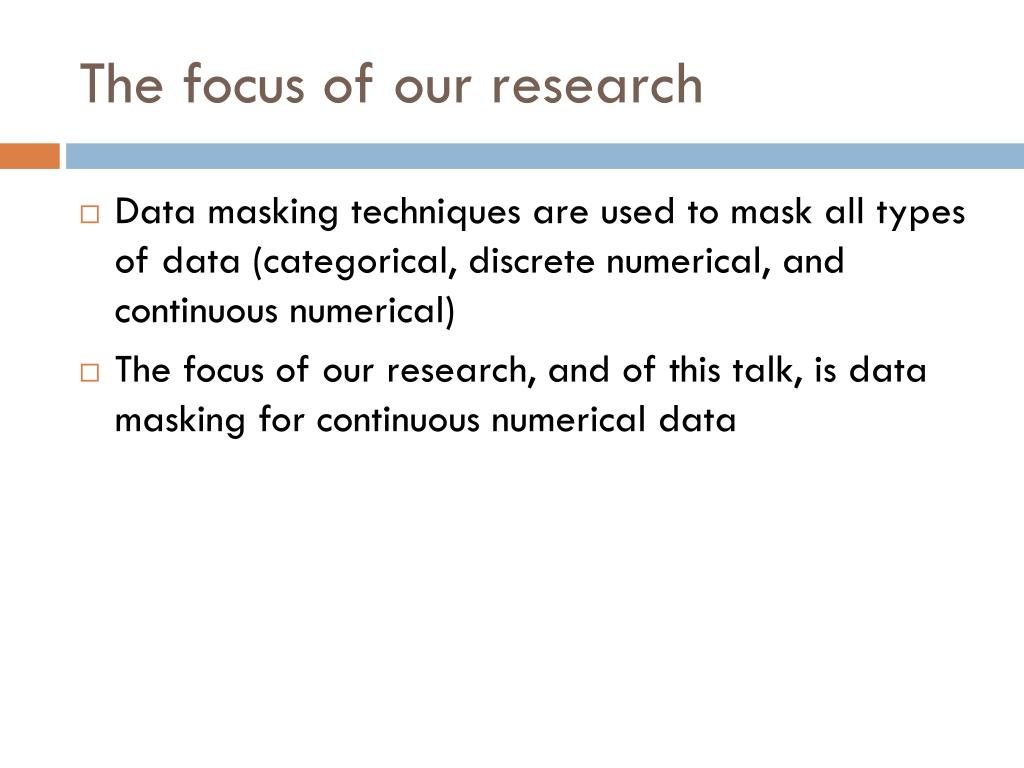 The focus of our research
