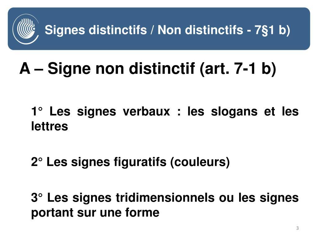 Signes distinctifs / Non distinctifs - 7§1 b)