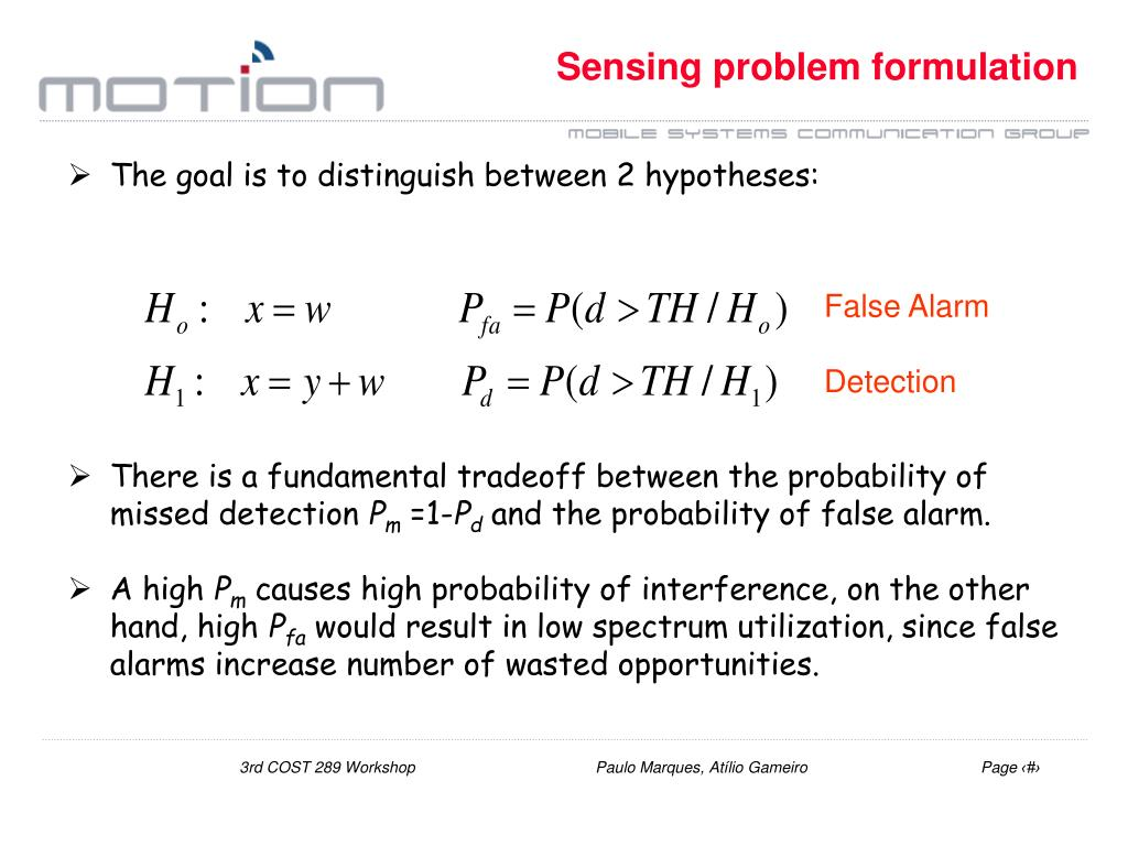 The goal is to distinguish between 2 hypotheses: