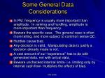 some general data considerations