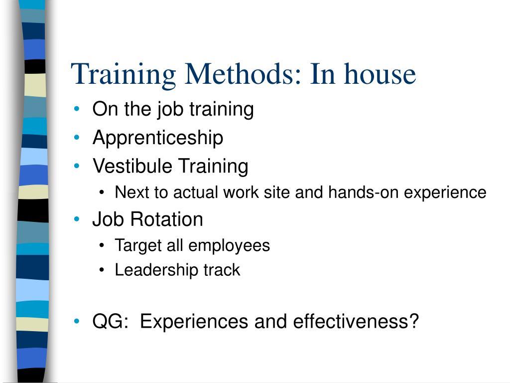 Training Methods: In house