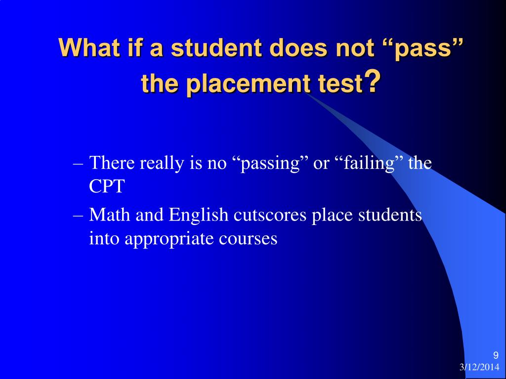 "What if a student does not ""pass"" the placement test"