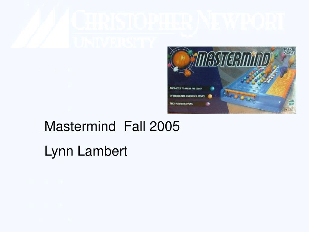 Mastermind  Fall 2005