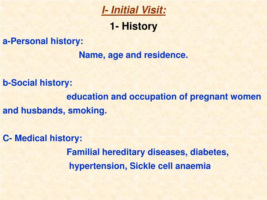 I- Initial Visit: