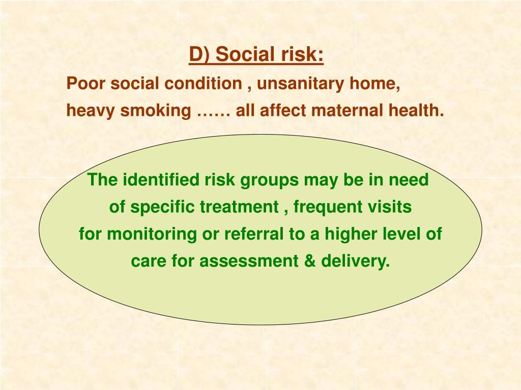 D) Social risk: