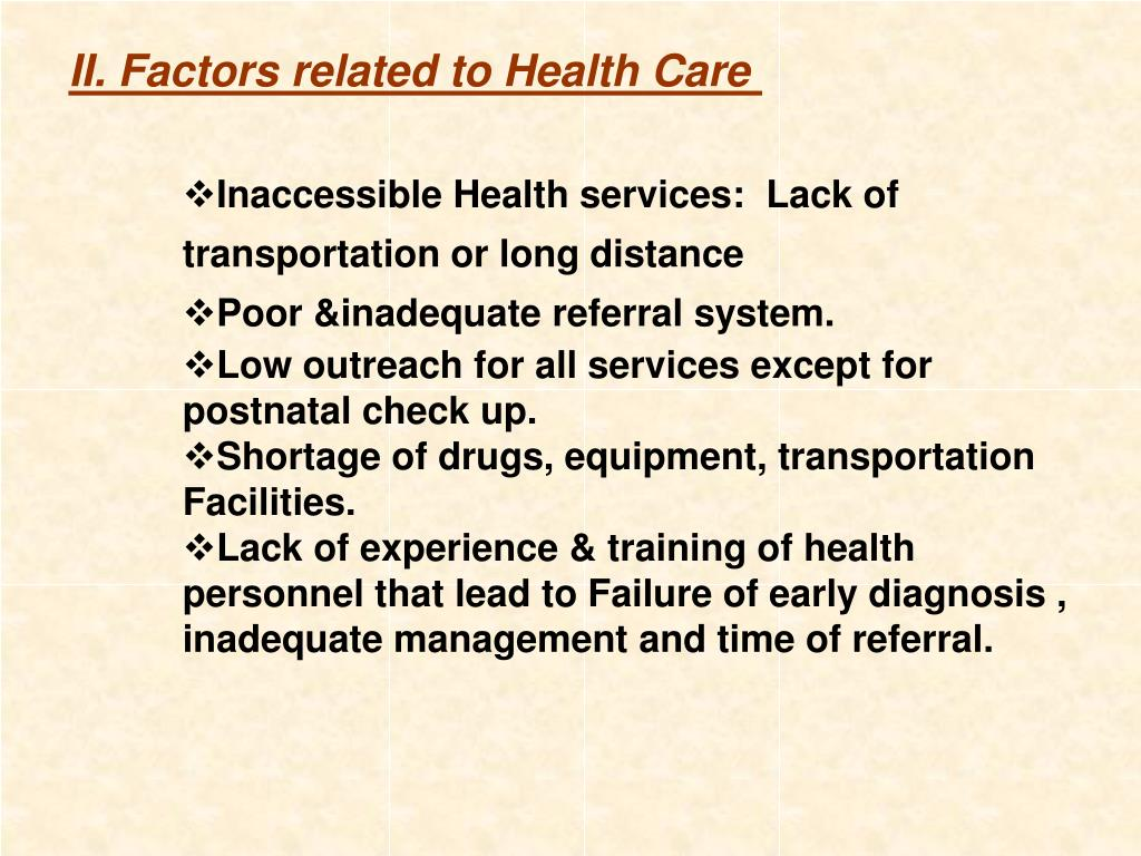 II. Factors related to Health Care