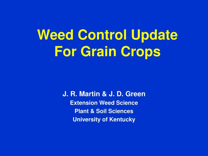 Weed control update for grain crops