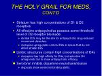the holy grail for meds cont d