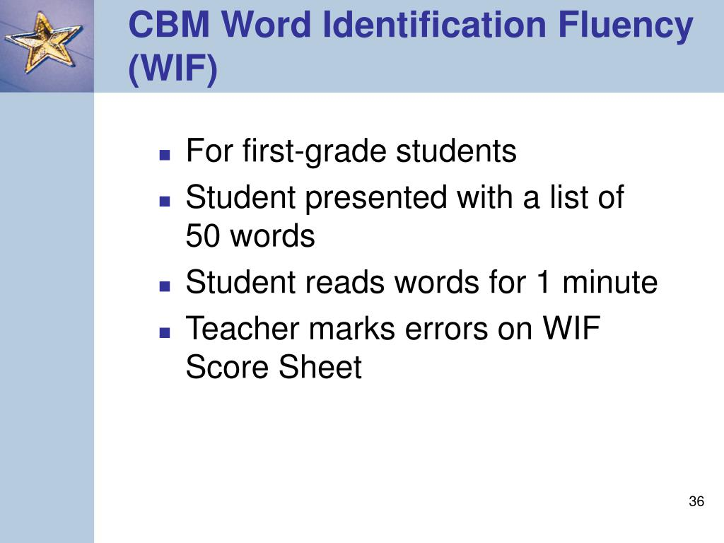 CBM Word Identification Fluency (WIF)