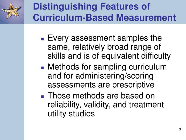 Distinguishing features of curriculum based measurement l.jpg