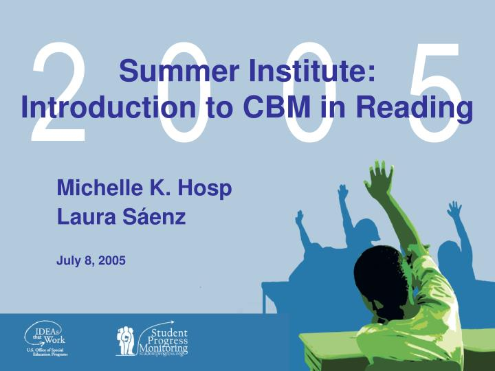 Summer institute introduction to cbm in reading