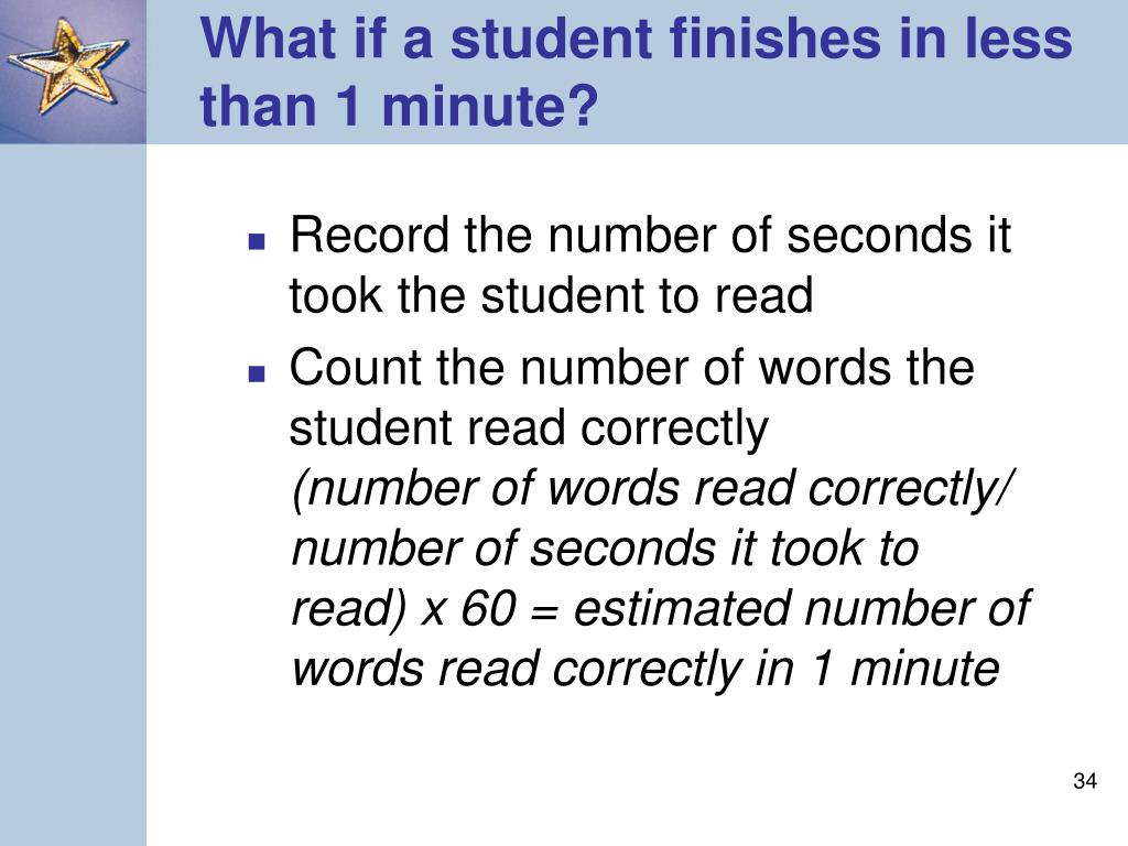 What if a student finishes in less than 1 minute?