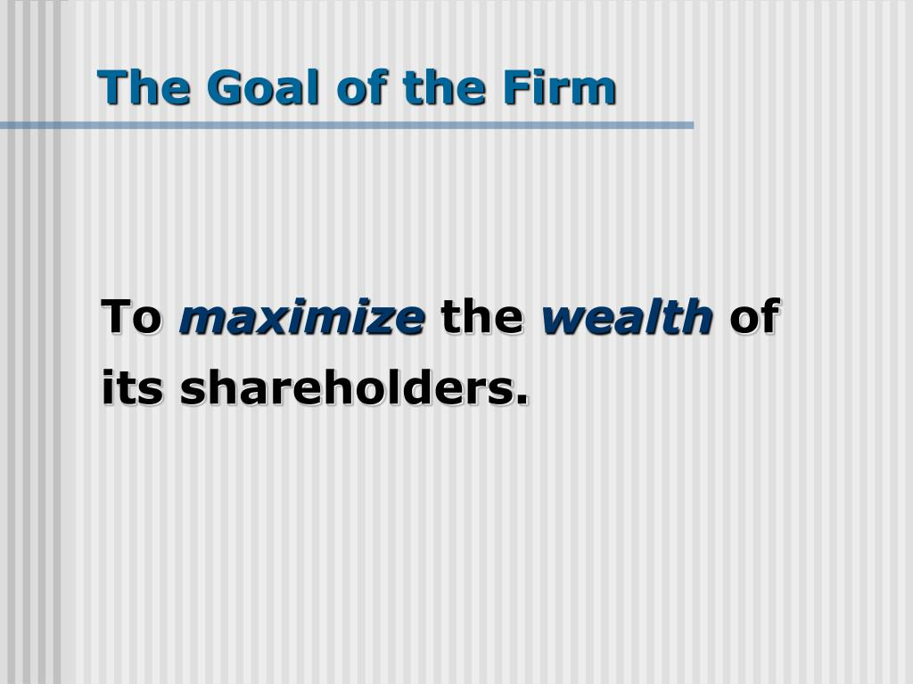 differences between goals of profit maximization and maximization of shareholder wealth Stakeholder's welfare is a superior corporate goal over shareholder's wealth maximization wealth maximization goal compared to profit maximization.