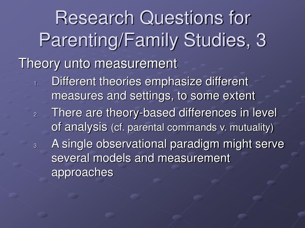 Research Questions for Parenting/Family Studies, 3